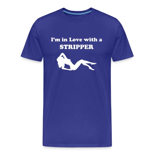 Love with a Stripper Tee - Men's Premium T-Shirt