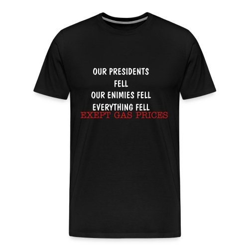 GAS PRICES - Men's Premium T-Shirt