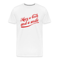 T-Shirts ~ Men's Premium T-Shirt ~ Have a Cock and a Smile (white)