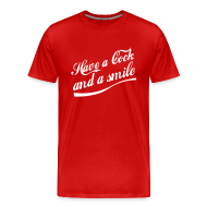 T-Shirts ~ Men's Premium T-Shirt ~ Have a Cock and a Smile (red)