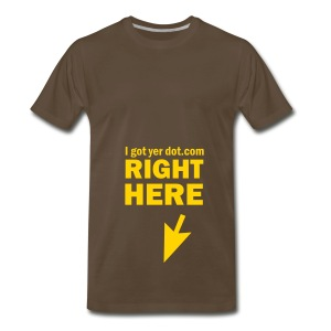 I Got Yer Dot.Com Right Here (chocolate) - Men's Premium T-Shirt