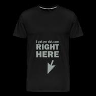 T-Shirts ~ Men's Premium T-Shirt ~ I Got Yer Dot.Com Right Here (black)