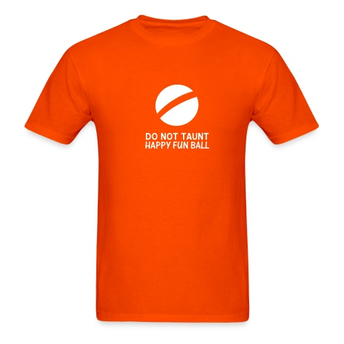 Do Not Taunt Happy Fun Ball (orange) - Men's T-Shirt