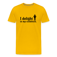 T-Shirts ~ Men's Premium T-Shirt ~ I Delight in My Condition (yellow)
