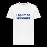 T-Shirts ~ Men's Premium T-Shirt ~ I Don't Do Windows (white)