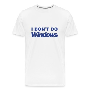 I Don't Do Windows (white) - Men's Premium T-Shirt