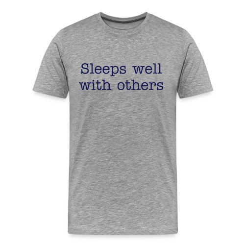 Sleeps Well With Others - Men's Premium T-Shirt