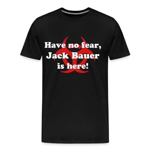 Have no fear, Jack Bauer is here! - Men's Premium T-Shirt