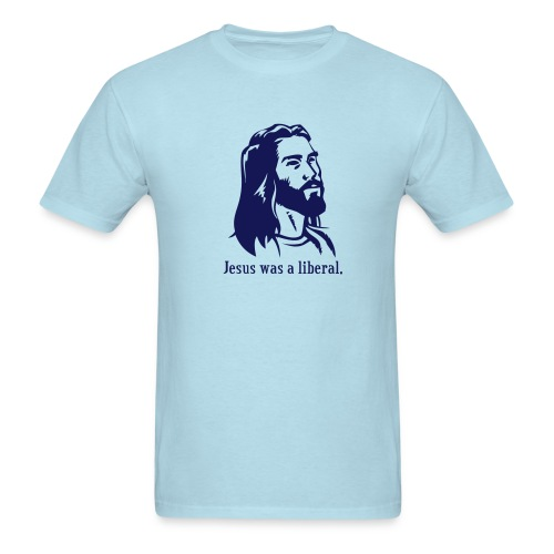 Jesus was a liberal. (light blue) - Men's T-Shirt