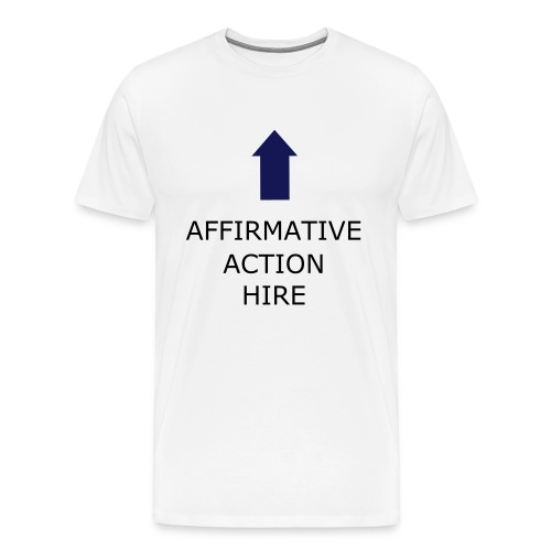 Affirmative Action - Men's Premium T-Shirt