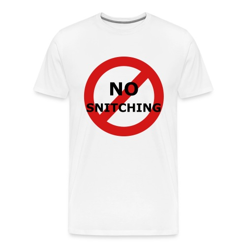 No Snitching - Men's Premium T-Shirt