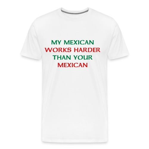 My Mexican - Men's Premium T-Shirt