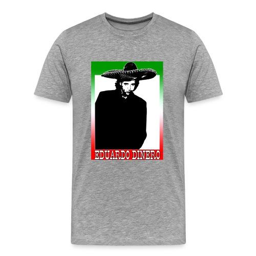 Eduardo Dinero - Men's Premium T-Shirt
