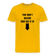 T-Shirts ~ Men's Premium T-Shirt ~ You Won't Believe How Big It Is...