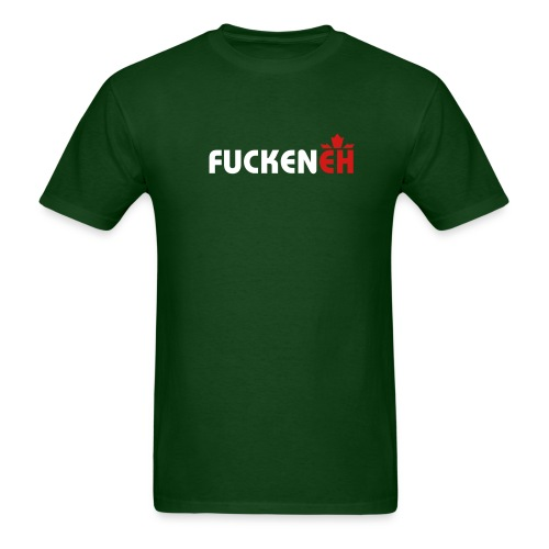 Fucken Eh - Men's T-Shirt
