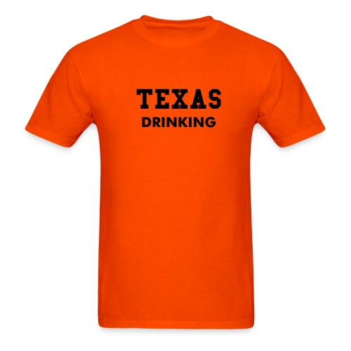 Texas Drinking - Men's T-Shirt