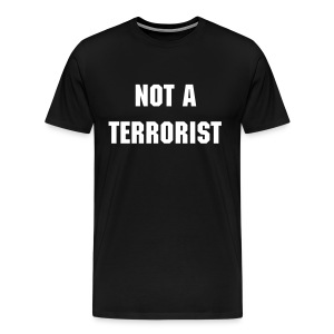 Not a Terrorist - Men's Premium T-Shirt