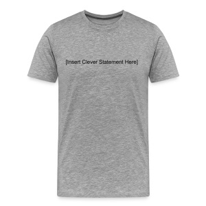Insert Clever Statement - Men's Premium T-Shirt