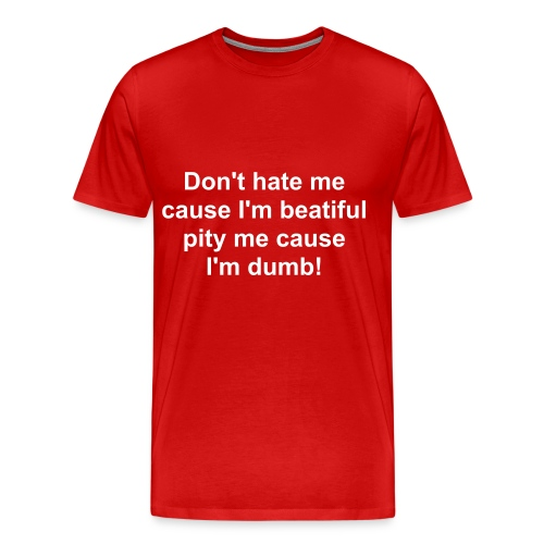 Beatiful/Dumb Shirt-Red - Men's Premium T-Shirt
