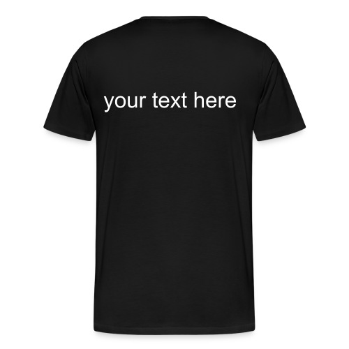 Create your own (back) - Men's Premium T-Shirt