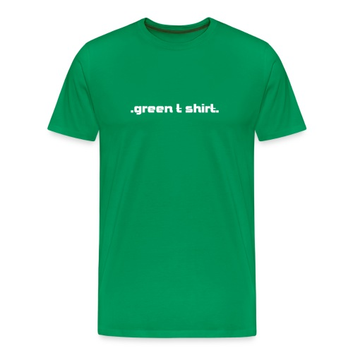 .green t shirt. - Men's Premium T-Shirt