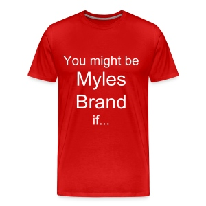 You might be Myles Brand if... - Men's Premium T-Shirt