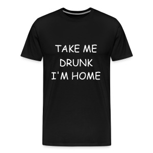 Drunk Home - Men's Premium T-Shirt