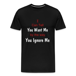 You Want Me Tee - Men's Premium T-Shirt