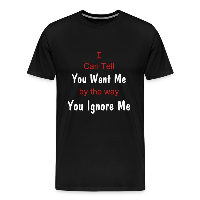 You Want Me Tee