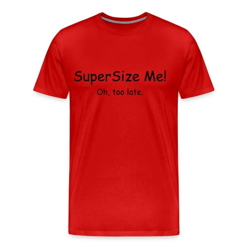 Super Size Me - Men's Premium T-Shirt