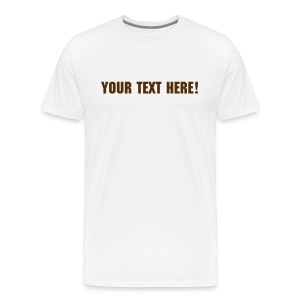 Design your own tee! - Men's Premium T-Shirt
