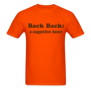 BACK BACK: A SUGGESTIVE DANCE - TRINI SLANG - IZATRINI.com - Men's T-Shirt