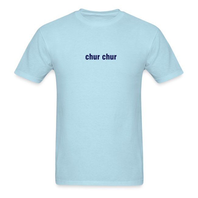 chur chur Mens T-shirt