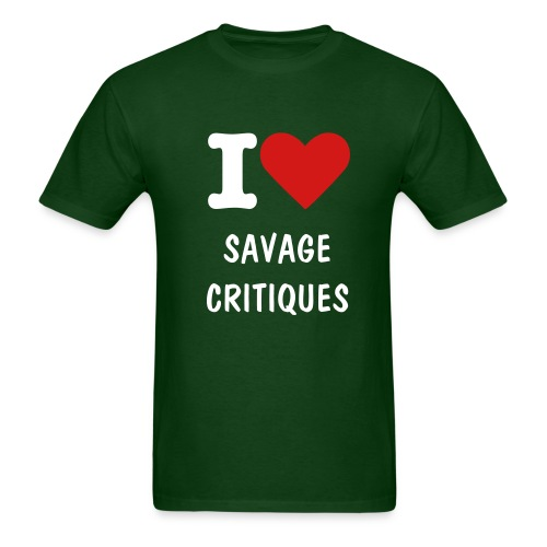 I [heart] Savage Critiques Heavyweight Cotton T [forest green] - Men's T-Shirt