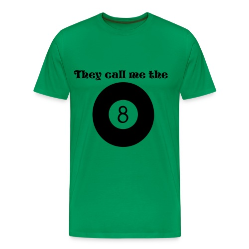 green They call me the eightball - Men's Premium T-Shirt