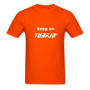 Keep On Turkin' - Men's T-Shirt