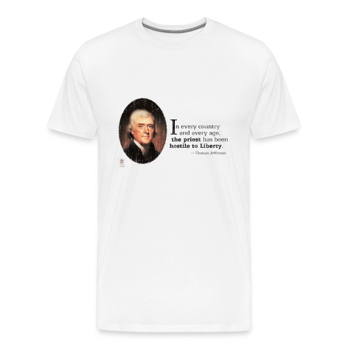 The Priest Has Been Hostile To Liberty - Men's Premium T-Shirt