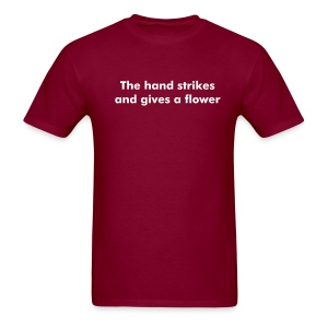 Guys - The hand strikes and gives a flower - Men's T-Shirt
