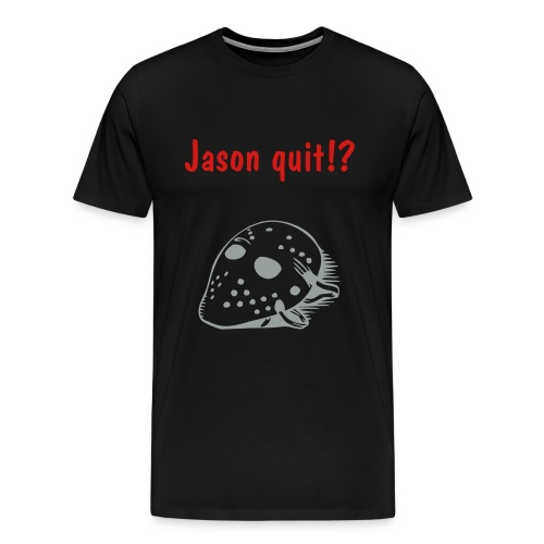 Jason quit!? - Men's Premium T-Shirt
