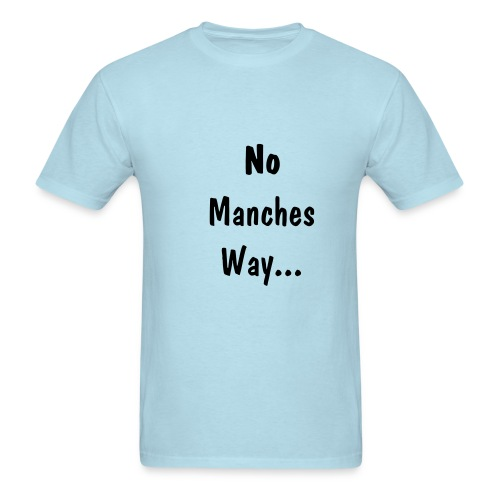 No Manches - Men's T-Shirt