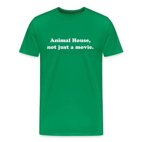 Animal House, Not Just a Movie. (gents) - Men's Premium T-Shirt