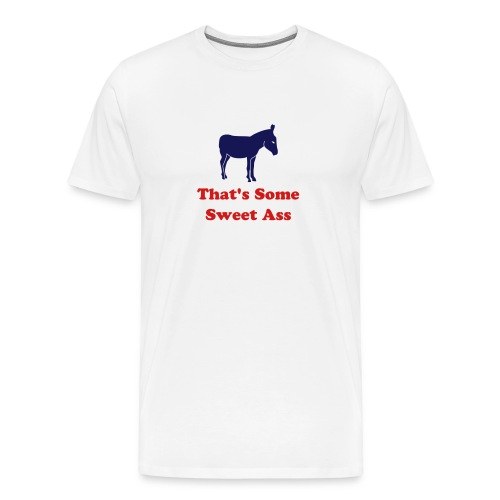 That's Some Sweet Ass (Presidents) - Men's Premium T-Shirt