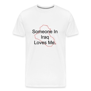 Someone in Iraq Loves Me (Customizable) - Men's Premium T-Shirt