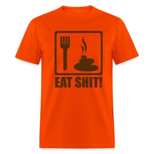 Eat S**T - Men's T-Shirt