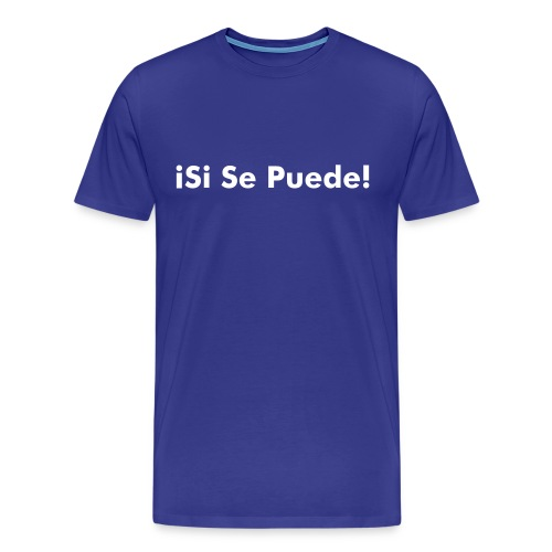 Si Se Puede T-Shirt - blue - Men's Premium T-Shirt