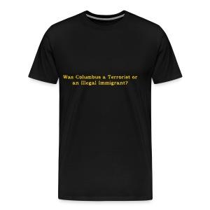 Terrorist OR Immigrant - Men's Premium T-Shirt