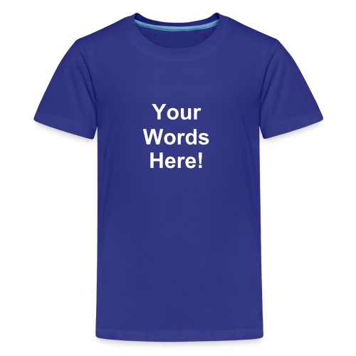 Make your own childrens t-shirt - Kids' Premium T-Shirt