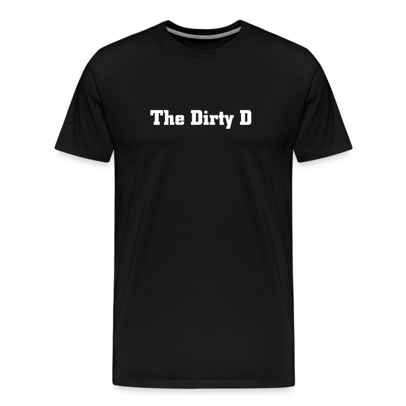 The Dirty D - Men's Premium T-Shirt