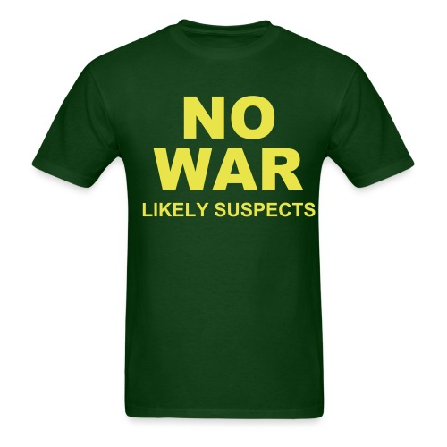 LIKELY SUSPECTS NO WAR T-SHIRT - Men's T-Shirt