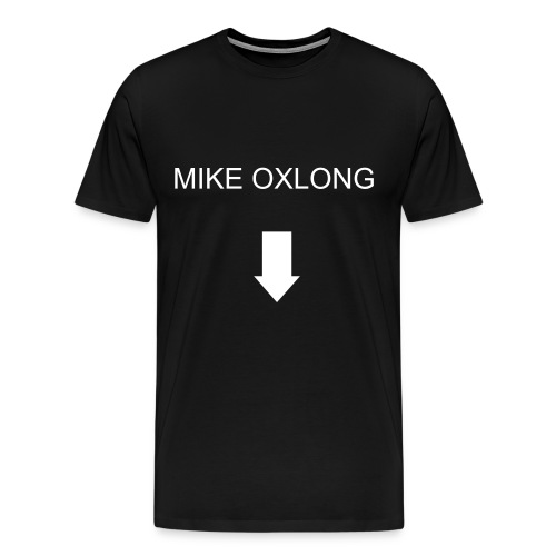 Mike Oxlong - Men's Premium T-Shirt
